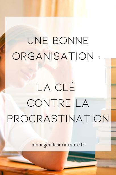 bonne organisation contre la procrastination